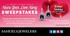 "I entered into the Samuels Jewelers ""The Share Your Love Story"" Sweepstakes for a chance to win a a Sterling Silver Amethyst Post Back Earrings!"