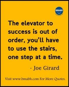 Witty Funny Quotes By Famous People With Images from www.bmabh.com- The elevator to success is out of order, you'll have to use the stairs, one step at a time