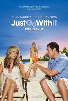 Just go with it <3 this movie