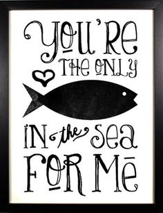 Funny Love Quotes Fish in the sea Just In Case, Just For You, Love You, My Love, Cute Funny Love Quotes, Awesome Quotes, Funny Sayings, My Sun And Stars, My Guy