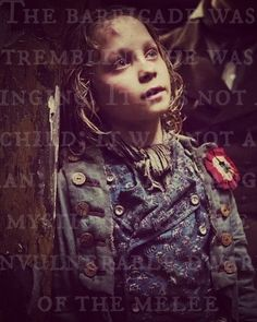 "Description of Gavroche as said in the book!! ""The barricade was trembling; he was singing. It was not a child; it was not a man; it was a strange mystic gamin, the invulnerable dwarf of the mêlée"""