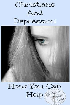 Christians & Depression: A Biblical Perspective of How You Can Help | Satisfaction Through Christ | Depression is a delicate subject, but there is help and no one is alone. Here's how...