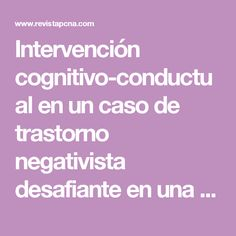 Intervención cognitivo-conductual en un  caso de trastorno negativista desafiante en  una adolescente