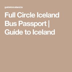 Full Circle Iceland Bus Passport   Guide to Iceland