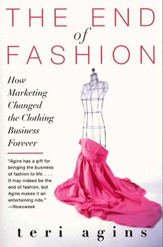 This book FOREVER changed how I looked at the BUSINESS of Fashion... AND I knew the story about Cerulean Blue *before* Devil Wears Prada (Movie).  I met Teri Agins when visiting a clients office once... totally hated that I didn't have my book with me for an autograph. She was very nice though... and of course classically appointed.