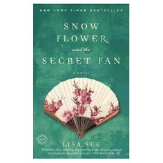 Snow Flower and the Secret Fan. Amazing historical fiction book about a friendship that stands the test of time.