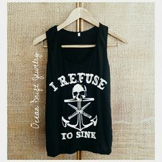 I refuse to sink  top Sizes S-M-L-XL  Color: only in black Tops Tank Tops