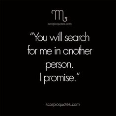 You will search for me in another person