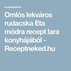 Omlós lekváros rudacska Eta módra recept lara konyhájából - Receptneked.hu