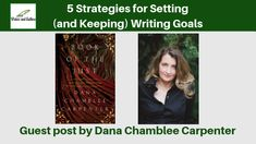 5 Strategies for Setting (and Keeping) Writing Goals, Guest Post by Dana Chamblee Carpenter Authors, Writers, Writing Goals, Carpenter, Sign Writer, Author, Stuck In Love, Writer, Writer
