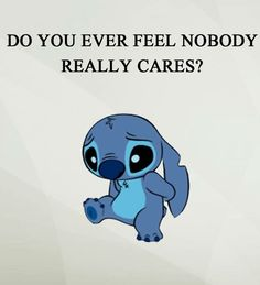especially since he said he loved me, we be lost if anything were to happen to one of us and left me a week later anyway.i Am lost. Funny True Quotes, Funny Relatable Memes, Lelo And Stitch, Lilo And Stitch Quotes, Cute Stitch, Hurt Quotes, Heartbroken Quotes, Disney Quotes, Mood Quotes