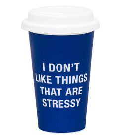 This 'I Don't Like Things That are Stressy' 10.5-Oz. Travel Mug by About Face Designs is perfect! #zulilyfinds