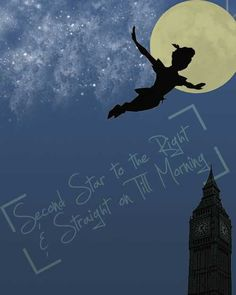 """""""Second star to the right and straight on 'til morning"""""""