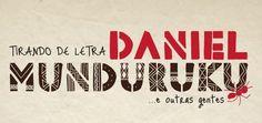 Ulisses Teatro Companhia das Cenas: tirando de letra DANIEL MUNDURUKU... e outras gentes