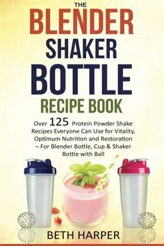 Shake up your life — Get strong, energized and healthy! Need some interesting shake recipes for your blender shaker bottle? Author, Beth Harper, shares her inspiring story and new recipes in The Blender Shaker Bottle Recipe Book. With over 125 shake recip Whey Protein Shakes, Protein Powder Shakes, Protein Rich Foods, Protein Shake Recipes, Healthy Shakes, Healthy Protein, Healthy Drinks, Healthy Weight, Healthy Food