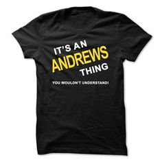 Its An Andrews Thing #name #ANDREWS #gift #ideas #Popular #Everything #Videos #Shop #Animals #pets #Architecture #Art #Cars #motorcycles #Celebrities #DIY #crafts #Design #Education #Entertainment #Food #drink #Gardening #Geek #Hair #beauty #Health #fitness #History #Holidays #events #Home decor #Humor #Illustrations #posters #Kids #parenting #Men #Outdoors #Photography #Products #Quotes #Science #nature #Sports #Tattoos #Technology #Travel #Weddings #Women