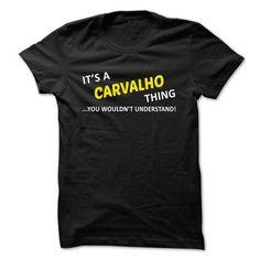 Its a CARVALHO thing... you wouldnt understand! - #hoodie kids #sweatshirt kids. TRY => https://www.sunfrog.com/Names/Its-a-CARVALHO-thing-you-wouldnt-understand-hsvdrfvbab.html?68278