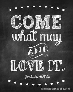Come What May and Love It (Printable)