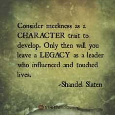 #Character and #Legacy.  How will you #Lead?  #leadership #quote @shandelslaten