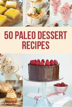 50 Best Paleo Dessert Recipes - Dessert without the Guilt (no eggs, processed sugars, or grains)
