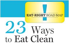 Healthy Eating: 23 Ways to Eat Clean