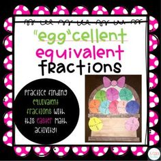 Easter Math: Eggcellent Equivalent Fractions by The Juice Box Teacher