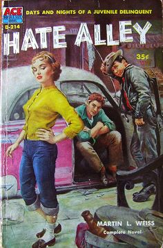 Hate Alley.  At the intersection of Mug Street and Purse-Snatch Lane.   Pulp  - 1957.