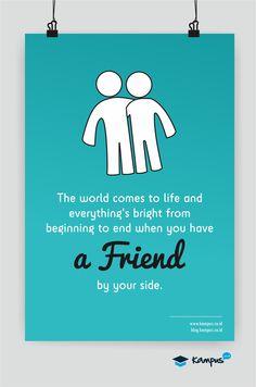 #Friend #Brighten Your days #KampusID #Quote