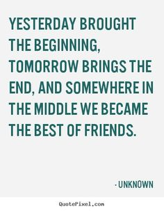 The best images from Best Friend Quotes Unknown