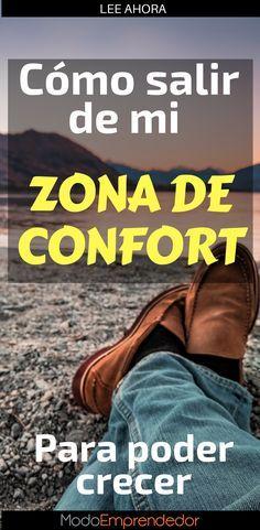 """Es muy común escuchar la expresión """"Sal de tu zona de confort"""", puede que la hayas usado para dar un consejo pero ¿Cómo salir de mi zona de confort?"""