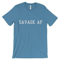 """Savage AF"" Unisex short sleeve t-shirt - Bold Word Collection"