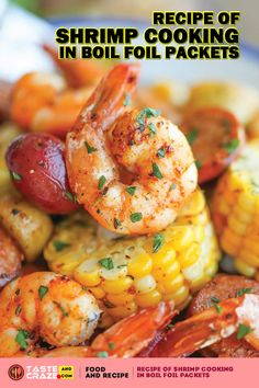 Shrimp Boil Foil Packets - Easy, make-ahead foil packets packed with shrimp, sausage, corn and potatoes. It& a full meal with zero clean-up! Shrimp In Foil Packets, Shrimp Boil Foil, Seafood Boil, Shrimp Boil Recipe Old Bay, Seafood Stew, Baked Shrimp, Baked Salmon, Grilling Recipes, Cooking Recipes