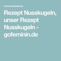 Rezept Nusskugeln, unser Rezept Nusskugeln - gofeminin.de