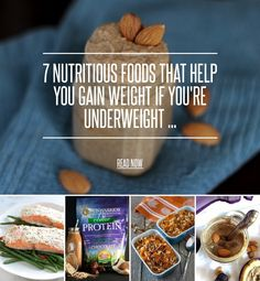 7 Nutritious Foods That Help You Gain Weight if You're Underweight ... - Food [ more at http://food.allwomenstalk.com ] There are many nutritious foods that help you gain weight that most people don't consider when they think about gaining weight. You don't have to jump the gun and automatically down burgers, shakes and candy bars to gain weight. In fact, I know because I've done it. I suffered an eating disorder that almost cost me my life and had... #Food #Carbs #Vegan #Mass #Foods…