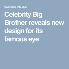 Celebrity Big Brother reveals new design for its famous eye