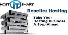 Take Your Hosting Business a Step Ahead With Host It Smart Reseller Web Hosting Packages