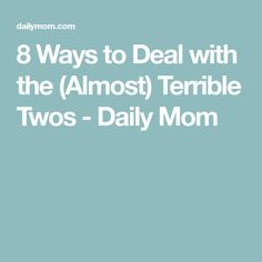 8 Ways to Deal with the (Almost) Terrible Twos - Daily Mom