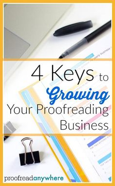 Growing a business takes work. Here's what this highly successful proofreader recommends to grow a business