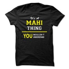 awesome It's MAHI Name T-Shirt Thing You Wouldn't Understand and Hoodie Check more at http://hobotshirts.com/its-mahi-name-t-shirt-thing-you-wouldnt-understand-and-hoodie.html