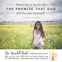 "Replace the lie that you'll never heal with the truth that God can restore your heart. Sign up for our FREE Online Bible Study of ""The Mended Heart"" by Suzie Eller → http://proverbs31.org/online-bible-studies/"