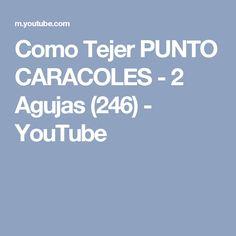 Como Tejer PUNTO CARACOLES - 2 Agujas (246) - YouTube