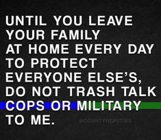 Blue Quotes, Dad Quotes, Quotes To Live By, Funny Quotes, Selfie Quotes, Police Wife Quotes, Police Life, Police Family, Police Humor