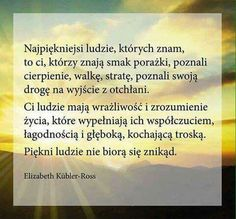 Piękni ludzie Motto, Wisdom, Good Things, Quotes, Inspiration, Life, Poland, Ds, Happiness