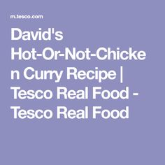 David's Hot-Or-Not-Chicken Curry Recipe | Tesco Real Food - Tesco Real Food