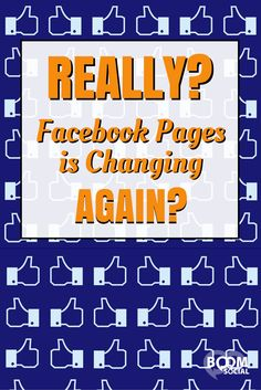 REALLY? Facebook Pages is Changing AGAIN?