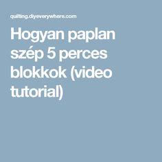 Hogyan paplan szép 5 perces blokkok (video tutorial)