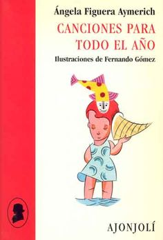 +6 Canciones para todo el año Ángela Figuera Aymerich. Ilustraciones de Fernando Gómez.