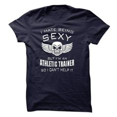 I'm sexy ATHLETIC TRAINER T-Shirt Hoodie Sweatshirts oaa. Check price ==► http://graphictshirts.xyz/?p=99525