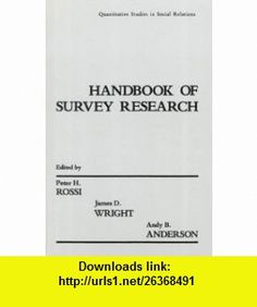 Handbook of Survey Research Quantitative Studies in Social Relations (9780125982276) Peter H. Rossi, James D. Wright, Andy B. Anderson , ISBN-10: 0125982275  , ISBN-13: 978-0125982276 ,  , tutorials , pdf , ebook , torrent , downloads , rapidshare , filesonic , hotfile , megaupload , fileserve