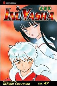 'InuYasha, Vol. 47' by Rumiko Takahashi and Rumiko Takahashi